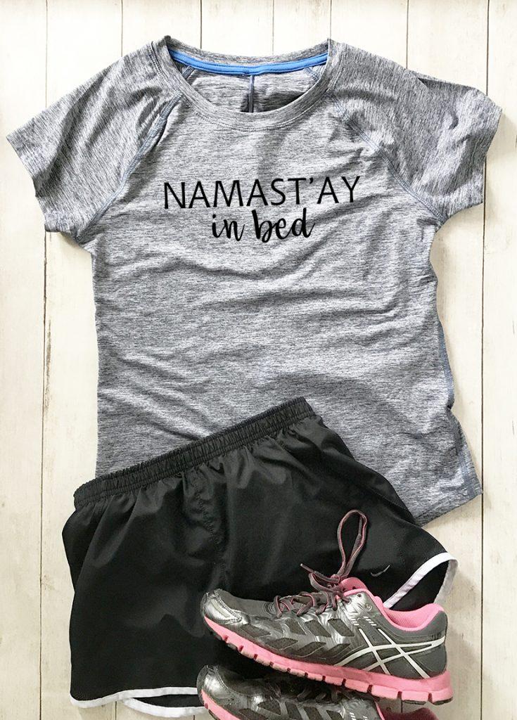 Namast'ay in Bed Shirt made with Cricut Maker