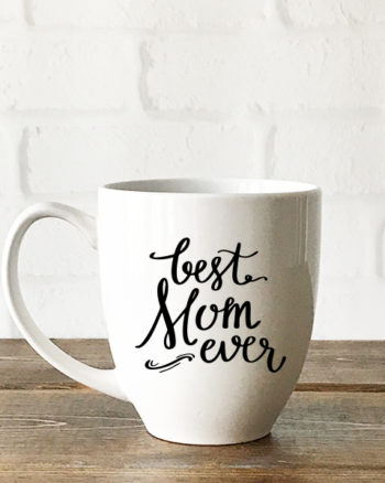 DIY a Mother's Day Gift with a Best Mom Ever SVG