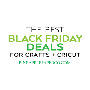 The Best Black Friday and Cyber Monday Deals for Crafts + Cricut Projects