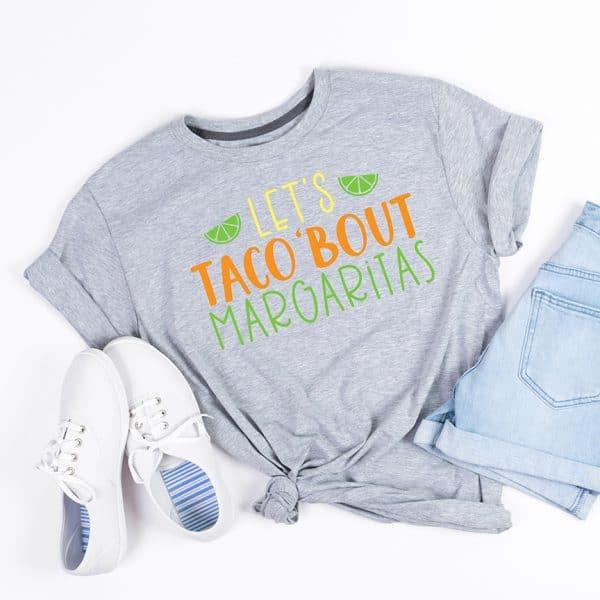 Let's Taco 'Bout Margaritas Cinco de Mayo DIY Shirt