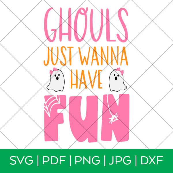 Ghouls Just Wanna Have Fun Halloween Svg File Pineapple Paper Co