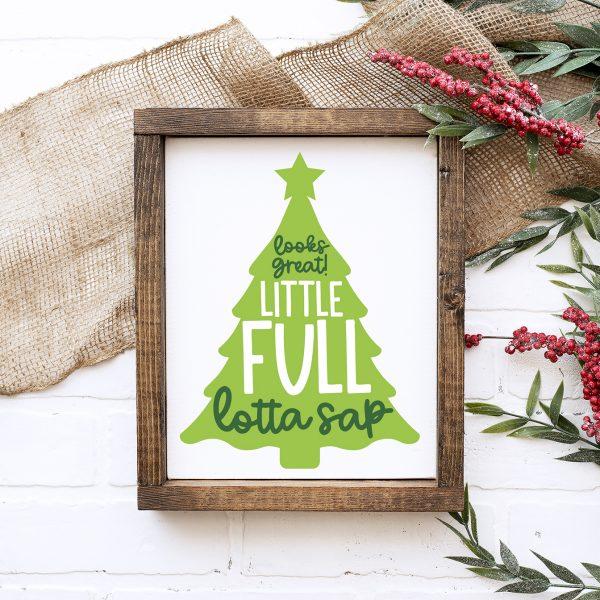 Little Full Lotta Sap Christmas Vacation SVG on DIY Sign