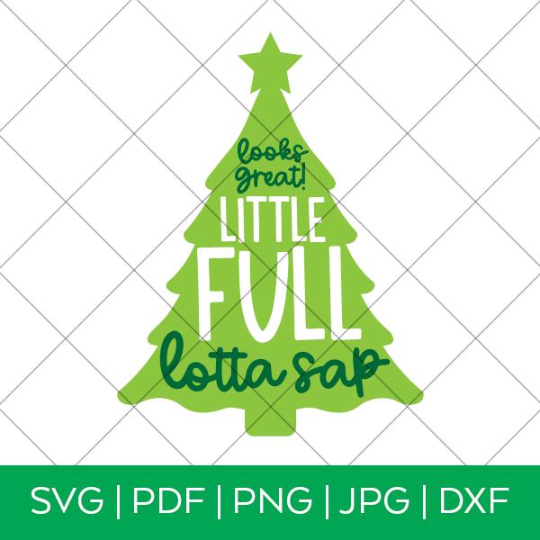 Looks Great Little Full Lotta Sap Christmas Vacation SVG