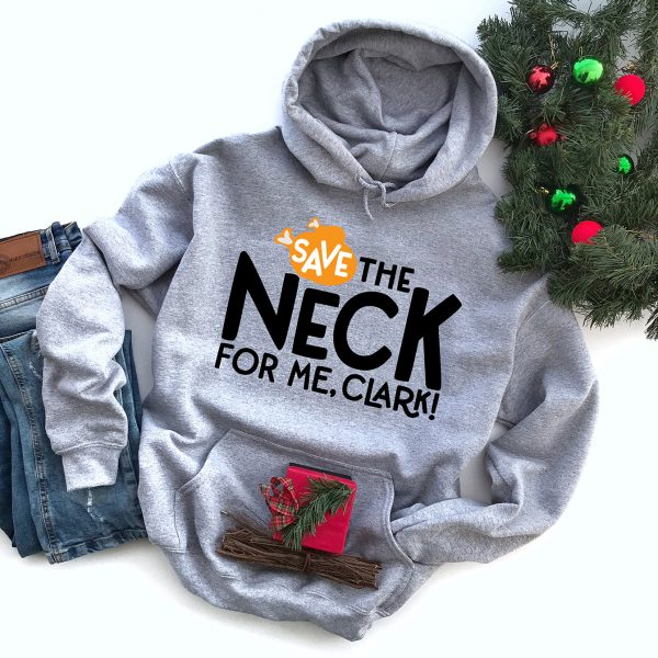 Save the Neck for Me Clark Christmas Vacation SVG on DIY Sweatshirt