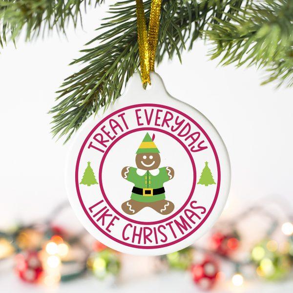 Treat Everyday Like Christmas Elf Movie SVG on DIY Ornament