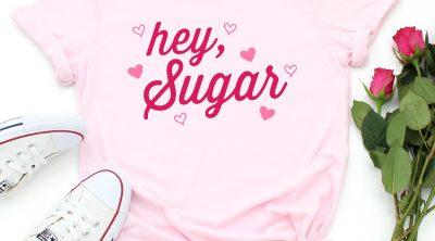 Pink Hey Sugar Shirt with FREE SVG
